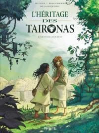 L'héritage des Taironas. Volume 2, Monde ancien