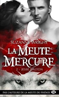 La meute Mercure. Volume 2, Jesse Dalton