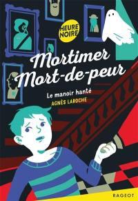 Mortimer Mort-de-peur, Le manoir hanté