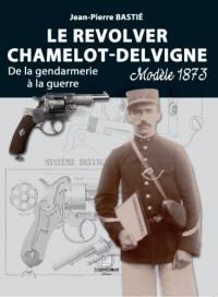 Le revolver Chamelot-Delvigne