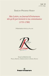 Mes loisirs ou Journal d'événemens tels qu'ils parviennent à ma connoissance : 1753-1789. Vol. 6. 1779-1780