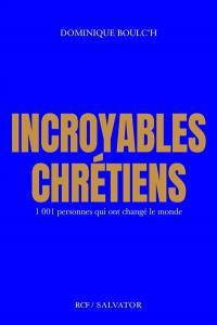 Incroyables chrétiens