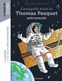L'incroyable destin de Thomas Pesquet, astronaute