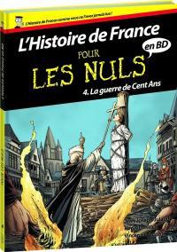 L'histoire de France pour les nuls en BD. Volume 4, La guerre de Cent Ans
