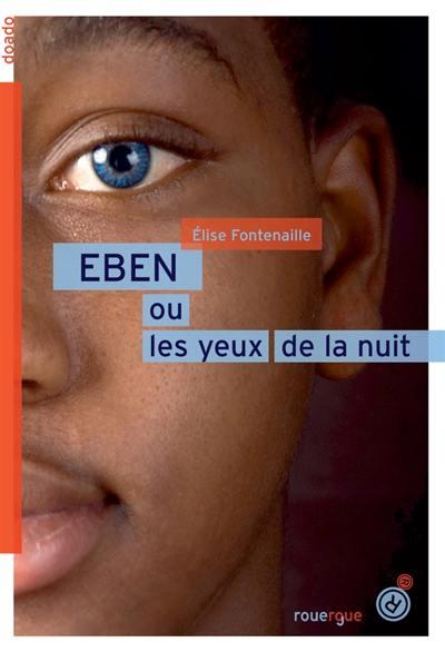 Eben ou Les yeux de la nuit