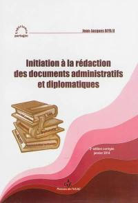 Initiation à la rédaction des documents administratifs et diplomatiques