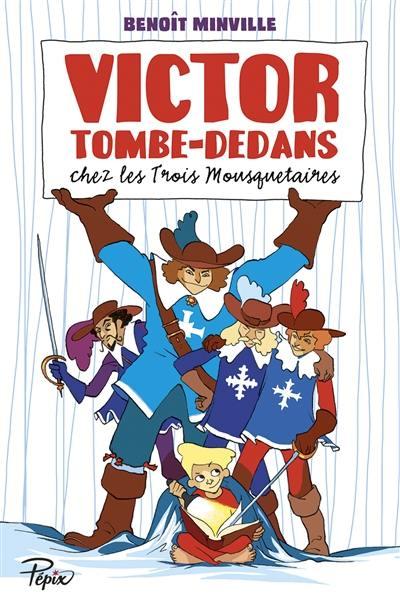 Victor Tombe-Dedans chez les trois mousquetaires
