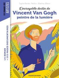 L'incroyable destin de Vincent Van Gogh