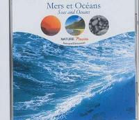 Mers et océans = Seas and oceans