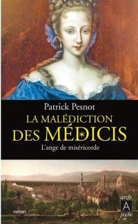 La malédiction des Médicis. Volume 3, L'ange de miséricorde