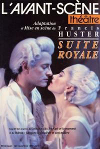 Avant-scène théâtre (L'). n° 917, Suite royale