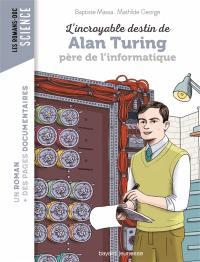 L'incroyable destin de Alan Turing, père de l'informatique