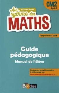 Maths CM2, cycle 3 : guide pédagogique, manuel de l'élève : programmes 2016
