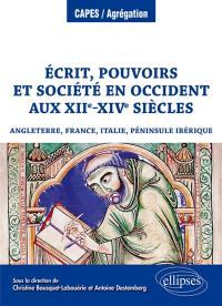 Ecrit, pouvoirs et société en Occident aux XIIe-XIVe siècles