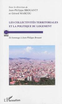 Les collectivités territoriales et la politique du logement
