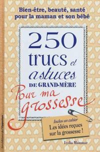 250 trucs et astuces de grand-mère pour ma grossesse