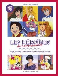 Les héroïnes de notre enfance