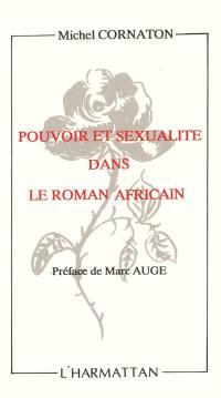 Pouvoir et sexualité dans le roman africain
