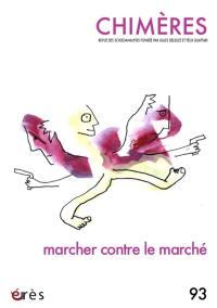 Chimères. n° 93, Marcher contre le marché