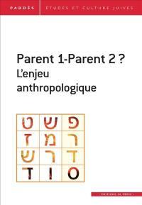 Pardès. n° 65, Parent 1-parent 2 ?