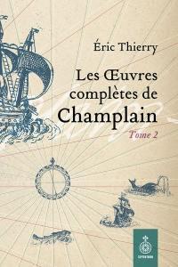 Les oeuvres complètes de Champlain. Volume 2, 1620-1635