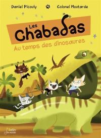 Les Chabadas, Les Chabadas au temps des dinosaures