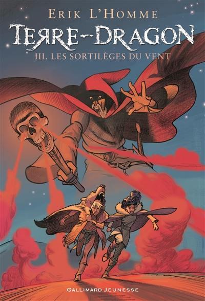 Terre-Dragon, Les sortilèges du vent, Vol. 3