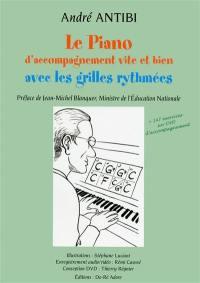 Le piano d'accompagnement vite et bien avec les grilles rythmées