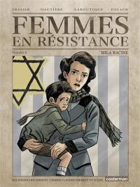 Femmes en résistance. Volume 4, Mila Racine