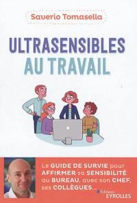 Ultrasensibles au travail