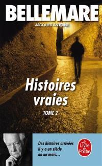 Histoires vraies. Volume 2,