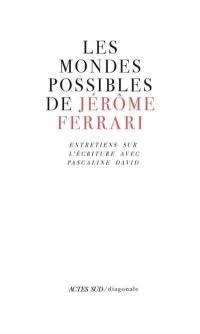 Les mondes possibles de Jérôme Ferrari