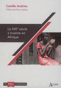 Le XXIe siècle s'invente en Afrique