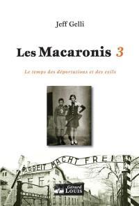 Les Macaronis. Volume 3, Le temps des déportations et des exils