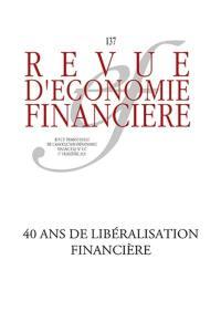 Revue d'économie financière, 40 ans de libéralisation financière