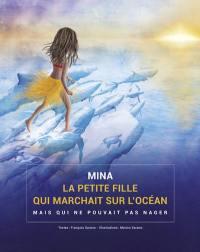 Mina, la petite fille qui marchait sur l'océan mais qui ne pouvait pas nager
