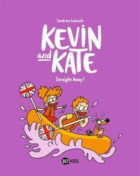 Kevin and Kate. Volume 5, Straight away!