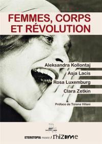 Femmes, corps et révolution. Volume 1,