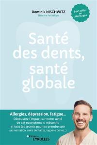 Santé des dents, santé globale