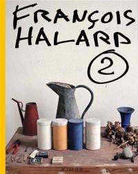 François Halard. Volume 2, L'intime photographié