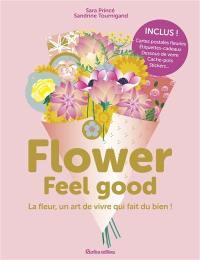Flower feel good