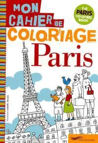 Paris, mon cahier de coloriage = The Paris coloring book