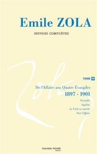 Emile Zola. Volume 18, De l'Affaire aux Quatre Evangiles
