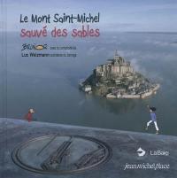 Le Mont Saint Michel sauvé des sables