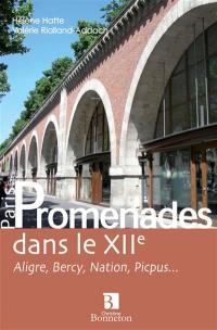 Promenades dans le XIIe : Aligre, Bercy, Nation, Picpus