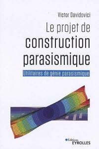 Le projet de construction parasismique
