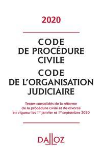 Code de procédure civile 2020; Code de l'organisation judiciaire 2020 : textes consolidés de la réforme de la procédure civile et de divorce en vigueur les 1er janvier et 1er septembre 2020