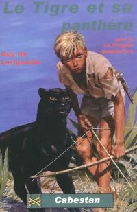 Le tigre et sa panthère; Suivi de La frégate aventurière : récits