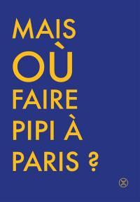 Où faire pipi à Paris ?