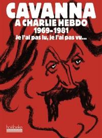 Cavanna à Charlie Hebdo, 1969-1981